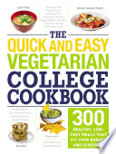 The Quick and Easy Vegetarian College Cookbook Book