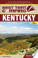 Best Tent Camping: Kentucky  : Your Car-Camping Guide to Scenic Beauty, the Sounds of Nature, and an Escape from Civilization