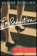 La Seduction: How the French Play the Game of Life - Seite 316
