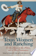 link to Texas women and ranching : on the range, at the rodeo, and in their communities in the TCC library catalog