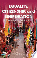 Equality  Citizenship  and Segregation