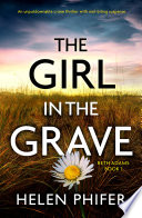 The Girl in the Grave: An unputdownable crime thriller with nail-biting suspense