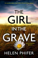Pdf The Girl in the Grave: An unputdownable crime thriller with nail-biting suspense Telecharger