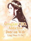 Arrogant CEO Addictive Dote on Wife Pdf/ePub eBook
