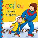 Caillou: Learns to Skate Pdf/ePub eBook