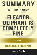 Summary  Gail Honeyman s Eleanor Oliphant Is Completely Fine  A Novel  Discussion Prompts