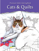 Premium Adult Coloring Book Cats and Quilts Book