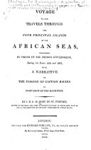 Voyage To, and Travels Through the Four Principal Islands of the African Seas