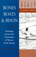 Bones, Boats & Bison: Archeology and the First Colonization ...