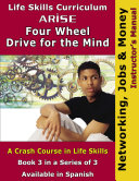 ARISE Four-Wheel Drive for the Mind Book 3: Networking, Jobs, and Money - Learner's Workbook