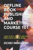 Offline Book Publishing And Marketing Course 101