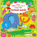 Baby s Very First Play Book Animal Words