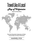 Travel Like a Local   Map of Valparaiso  Black and White Edition