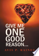 Give Me One Good Reason