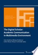The Digital Scholar: Academic Communication in Multimedia Environment