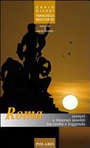 Guida Turistica Roma. Misteri e itinerari insoliti tra realtà e leggenda Immagine Copertina