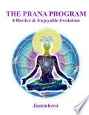 THE PRANA PROGRAM   Effective   Enjoyable Evolution Book PDF