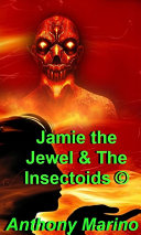 Jamie The Jewel & The Insectoids