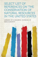Select List Of References On The Conservation Of Natural Resources In The United States