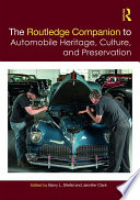 The Routledge Companion To Automobile Heritage Culture And Preservation