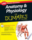 Anatomy & Physiology: 1,001 Practice Questions For Dummies (+ Free Online Practice)