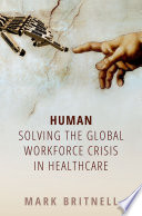 Human  Solving the global workforce crisis in healthcare