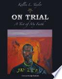 On Trial: A Test of My Faith