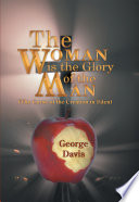 The Woman Is the Glory of the Man