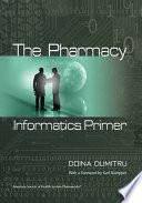 The Pharmacy Informatics Primer Book