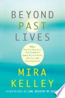 Beyond Past Lives