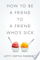 How to Be a Friend to a Friend Who s Sick