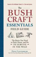 The Bushcraft Essentials Field Guide