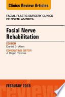 Facial Nerve Rehabilitation  An Issue of Facial Plastic Surgery Clinics of North America  Book