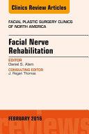Facial Nerve Rehabilitation, An Issue of Facial Plastic Surgery Clinics of North America,