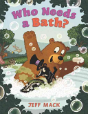 Who Needs a Bath? Jeff Mack Cover