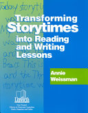 Transforming Storytimes Into Reading and Writing Lessons Book
