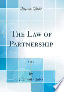 The Law of Partnership, Vol. 1 (Classic Reprint)