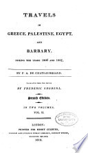 Travels in Greece, Palestine, Egypt, and Barbary During the Years 1806 and 1807 /c by F.A. de Chateaubriand ; Translated from the French by Frederic Shoberl