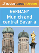 Rough Guides Snapshot Germany: Munich and central Bavaria