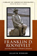 Franklin D  Roosevelt and the Making of Modern America
