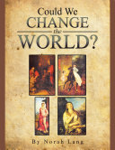 COULD WE CHANGE THE WORLD?