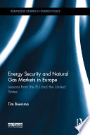 Energy Security and Natural Gas Markets in Europe