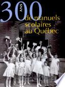 300 ans de manuels scolaires au Québec