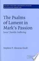 The Psalms of Lament in Mark s Passion Book
