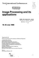 Third International Conference on Image Processing and Its Applications  18 20 July 1989  Venue  University of Warwick  UK
