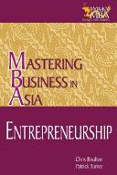 Entrepreneurship In The Mastering Business In Asia Series