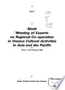 Ninth Meeting of Experts on Regional Co-operation in Unesco Cultural Activities in Asia and the Pacific, Tokyo, 16-20 February 1989