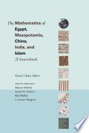 The Mathematics Of Egypt Mesopotamia China India And Islam