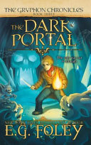 The Dark Portal (the Gryphon Chronicles, Book 3)