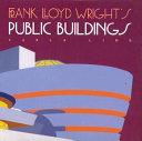 Frank Lloyd Wright's Public Buildings